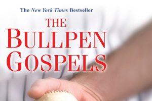 Bullpen Gospels Hayhurst